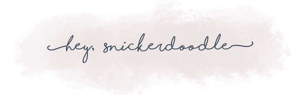 Hey, Snickerdoodle!